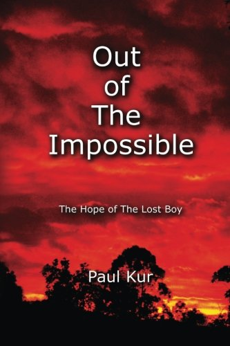 Out of The Impossible: The Hope of The Lost Boy