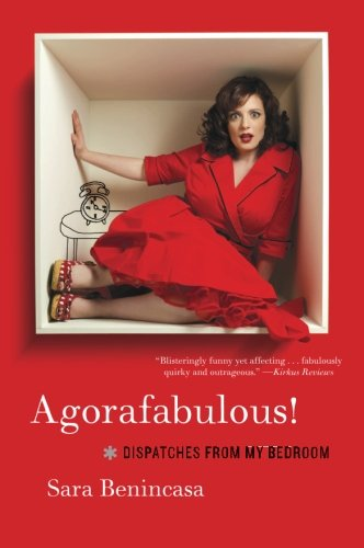 Agorafabulous!: Dispatches from My Bedroom PDF