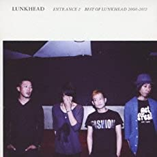 ENTRANCE2 ~BEST OF LUNKHEAD 2008-2012~(初回限定盤)