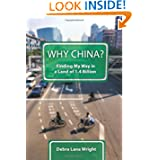 Why China?: Finding My Way in a Land of 1.4 Billion