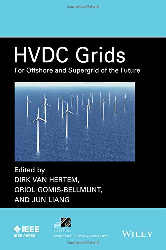 HVDC Grids: For Offshore and Supergrid of the Future (IEEE Press Series on Power Engineering)