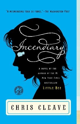 Image for Incendiary: A Novel (Book Club Readers Edition)