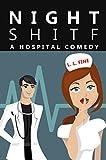 Night Shitf: Black Humor Hospital Romantic Comedy