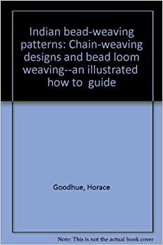 Indian bead-weaving patterns: Chain-weaving designs and