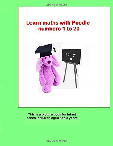 Learn Mathematics With Poodle: Using numbers 1 to 20
