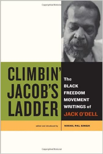 Climbing Jacob's Ladder : the Black Freedom Movement Writings of Jack O'Dell