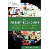 img - for The Instant Economist: Everything You Need to Know About How the Economy Works by Taylor, Timothy 1 Original Edition [Paperback(2012)] book / textbook / text book