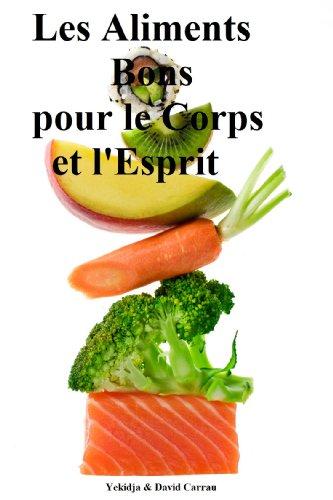 Couverture du livre Les Aliments Bons pour le Corps et l'Esprit
