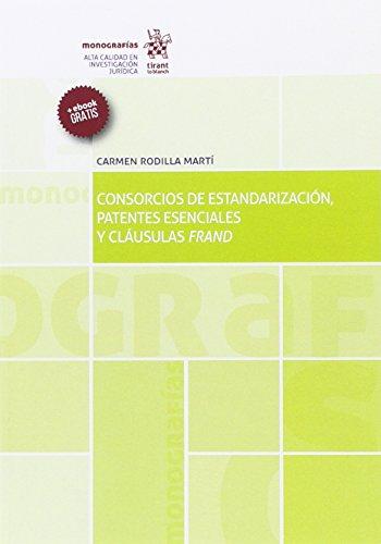 Consorcios de Estandarización, Patentes Esenciales y Cláusulas Frand (Monografías)