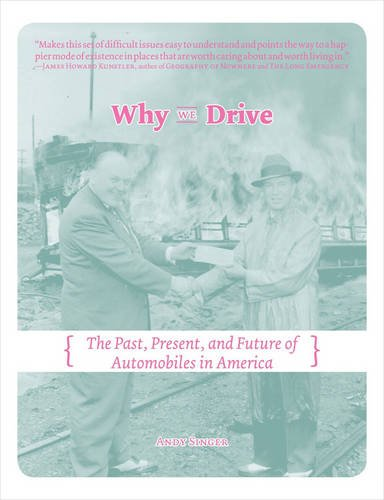 Why We Drive: The Past, Present, and Future of Automobiles in America (Comix Journalism)