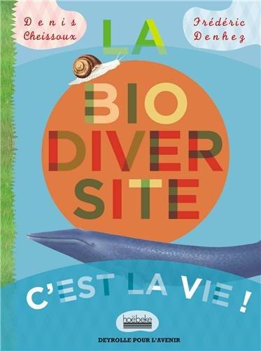 La biodiversité : c'est la vie !