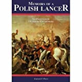 MEMOIRS OF A POLISH LANCER: The Pamietniki of Dezydery Chlapowski (Ancient Empires Series) (0962665533) by Translated by Tim Simmons