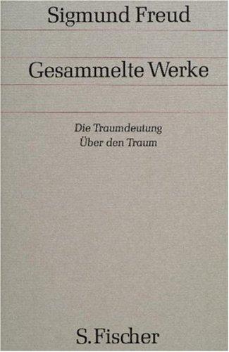 Band 2/3: <br /> Die Traumdeutung / Über den Traum: Bd. 2/3