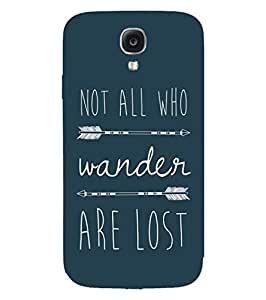 Back Cover for Samsung Galaxy S4 Not All Who Wander Are Lost