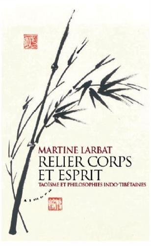 Relier corps et esprit : Taoïsme et philosophies indo-tibétaines