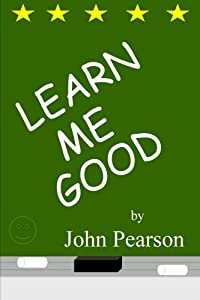 "Cover of ""Learn Me Good"""