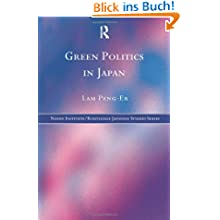 Green Politics in Japan (Nissan Institute/Routledge Japanese Studies)