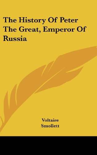 The History of Peter the Great, Emperor of Russia
