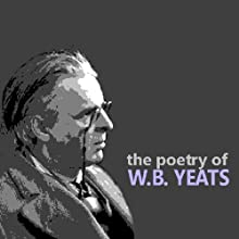 The Poetry of W. B. Yeats (       UNABRIDGED) by William Butler Yeats Narrated by William Butler Yeats, Siobhan McKenna