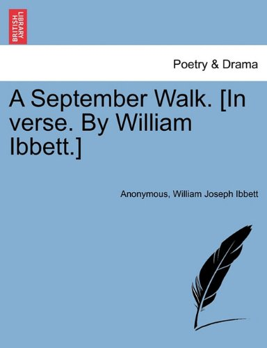 A September Walk. [In verse. By William Ibbett.]