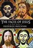 The Faces of Jesus (0060692693) by Buechner, Frederick