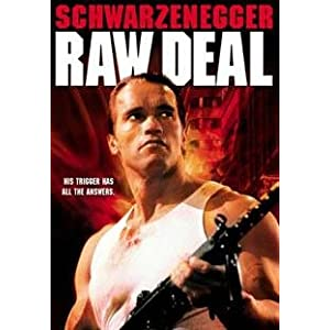 Click to buy Arnold Schwarzenegger Movies: Raw Deal from Amazon!