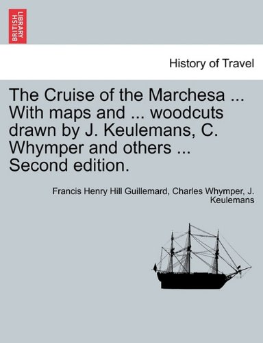 the-cruise-of-the-marchesa-with-maps-and-woodcuts-drawn-by-j-keulemans-c-whymper-and-others-second-e