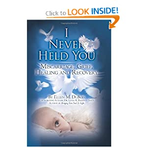 I Never Held You: Miscarriage, Grief, Healing and Recovery