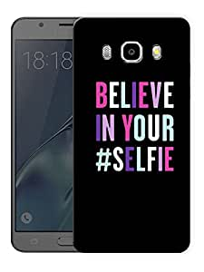 "Believe In Your Selfie Printed Designer Mobile Back Cover For ""Samsung Galaxy J5 2016 Edition"" (3D, Matte, Premium Quality Snap On Case)"