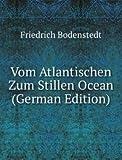 Vom Atlantischen Zum Stillen Ocean (German Edition)
