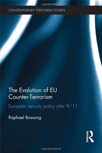 The Evolution of EU Counter-Terrorism: European Security Policy after 9/11 (Contemporary Terrorism Studies)