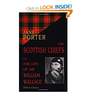 The Scottish Chiefs; or, The Life of Sir William Wallace