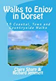 Walks to Enjoy in Dorset: 15 Coastal, Town and Countryside Walks
