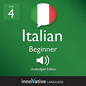 Learn Italian - Level 4: Beginner Italian, Volume 2: Lessons 1-20 Audiobook