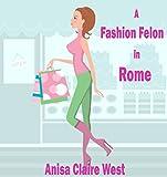 A Fashion Felon in Rome