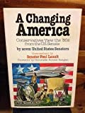 img - for A Changing America conservatives view the 80's from the US Senate autographed with inscription by (Senator) Malcolm Wallop May 1980 book / textbook / text book