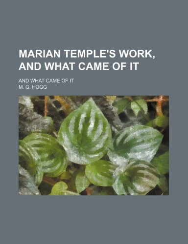 Marian Temple's Work, and What Came of It; And What Came of It