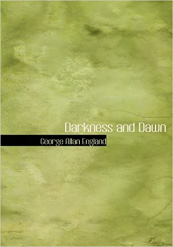 Darkness and Dawn (Large Print Edition)