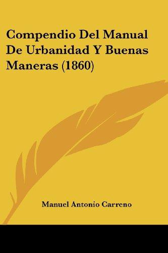 Compendio Del Manual De Urbanidad Y Buenas Maneras (1860)