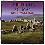 Chronicles of Man by Rick Wakeman (2000-11-07)