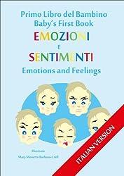 Primo Libro del Bambino - Emozioni E Sentimenti (Babys First Book (ITALIAN VERSION) 6)