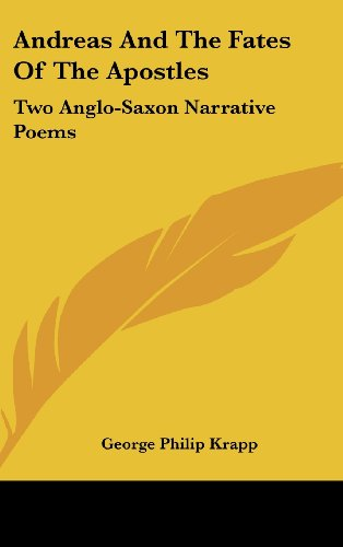 Andreas and the Fates of the Apostles: Two Anglo-Saxon Narrative Poems