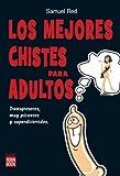 img - for MEJORES CHISTES PARA DULTOS, LOS. Transgresores, muy picantes y superdivertidos book / textbook / text book