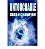 img - for [ Untouchable ] By Champion, Sarah ( Author ) [ 2004 ) [ Paperback ] book / textbook / text book