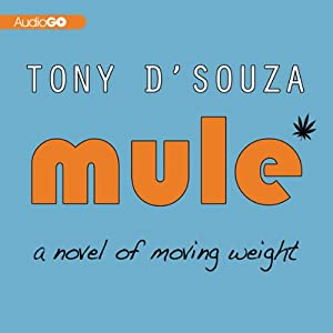Mule: A Novel of Moving Weight | [Tony D'Souza]