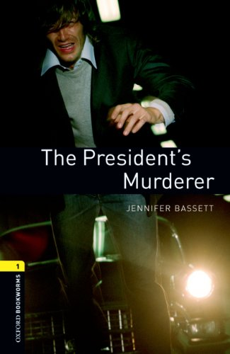 President's Murderer: 400 Headwords (Oxford Bookworms Library)