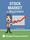 Stock Market for Beginners (www.GlobalFinanceSchool.com for Beginners)