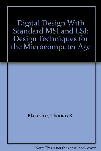 Digital Design With Standard MSI and LSI: Design Techniques for the Microcomputer Age
