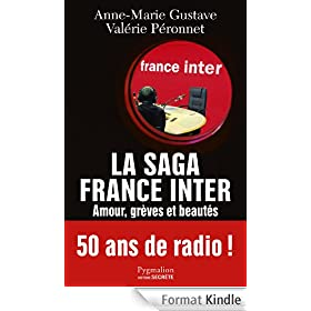 La saga France Inter: Amour, gr�ves et beaut�s