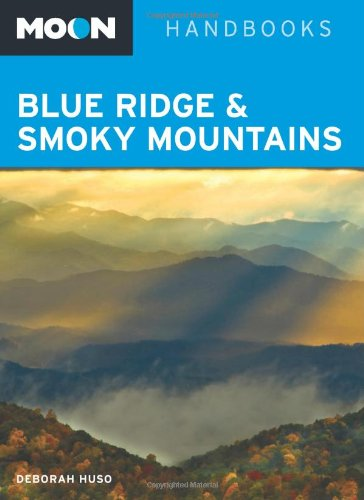 Moon Blue Ridge & Smoky Mountains (Moon Handbooks)